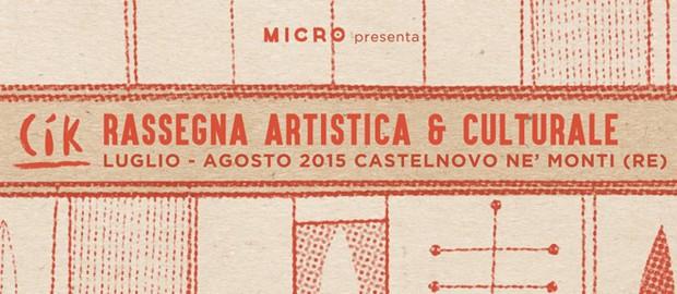 CIK – MINIMI RIMEDI – Rassegna artistica e culturale a Castelnovo ne' Monti (RE) > Luglio – Agosto 2015