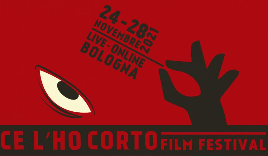CE L'HO CORTO FILM FESTIVAL 2021 24 – 28 NOVEMBRE   BOLOGNA LIVE   ONLINE